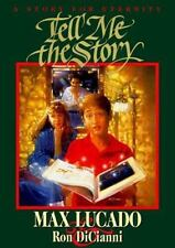 Tell Me the Story by Lucado, Max, Dicianni, Ron, Botts, Timothy