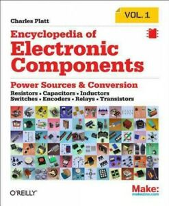Encyclopedia of Electronic Components, Paperback by Platt, Charles, Acceptabl...