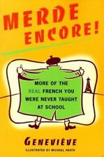 Merde Encore!: More of the Real French You Were Never Taught at School (Paperbac