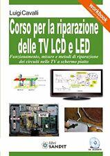 9788869281327 Corso per la riparazione delle TV LCD e LED. Con CD-ROM - Luigi Ca