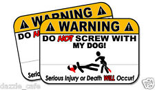 DO NOT SCREW WITH MY DOG! funny 2 pack stickers for protective pup parents 109