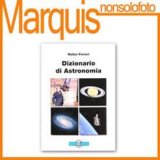 DIZIONARIO ASTRONOMICO Walter Ferreri Nuovo Orione