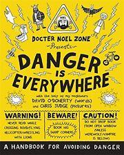 Danger Is Everywhere: A Handbook for Avoiding Danger,David O'Doherty, Chris Jud