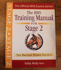 The BHS Training Manual for Stage 2 - The British Horse Society - Islay Auty