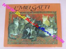 book libro Lesley Anne Ivory I MIEI GATTI 1989 BOMPIANI con illustrazioni (LG5)