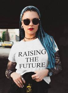 RAISING THE FUTURE Meghan Unisex Top. Ladies Mom Mothers gift ideas