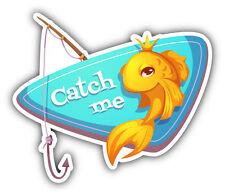 "Golden Fish Catch Me Car Bumper Sticker Decal 5"" x 4"""