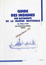 Guide des Insignes des Batiments de la Marine Nationale 1936-1970  Fasicule N° 1