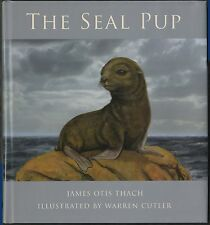 The Seal Pup by James Otis Thach, illustrated by Warren Cutler (2010) HC/DJ 1ST