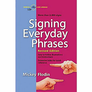 Sign Language : Signing Everyday Phrases by Mickey Flodin (Paperback)