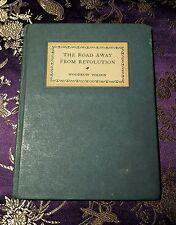 WOODROW WILSON Road Away From Revolution 1923 Small First Edition Paul W. Kieser