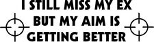 "Miss My Ex Funny Decal Sticker Car Truck Window- 6"" Wide White Color"