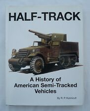 HALF-TRACK: A History of American Semi-Tracked Vehicles by R P Hunnicutt (Hdbk)
