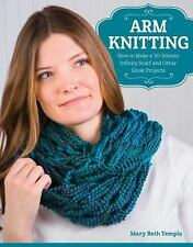 Arm Knitting: How to Make a 30-Minute Infinity Scarf and Other Great P-ExLibrary