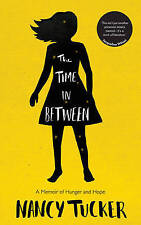 The Time in Between: A Memoir of Hunger and Hope, Tucker, Nancy, New