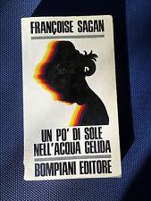 Un pò di sole nell'acqua gelida - Francoise Sagan -1° Edizione 1969 Bompiani