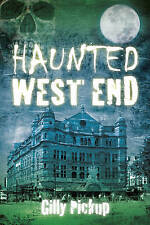 Haunted West End,Pickup, Gilly,New Book mon0000096206