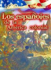 Los espanoles de la America colonial  The Spanish In Early America (Historia De