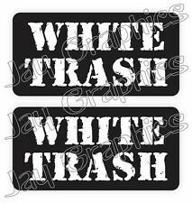 (Pair) WHITE TRASH Hard Hat Stickers / Funny Construction Quotes Decals Labels