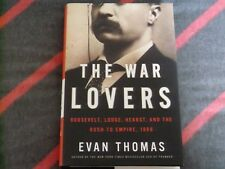 The War Lovers by Evan Thomas, US 1st Edition Hardback, SIGNED by author