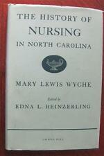History Of Nursing In North Carolina 1938 Mary Lewis Wyche Book Nurse 1st Ed DJ