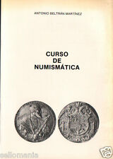 CURSO DE NUMISMATICA . ANTONIO BELTRAN MARTINEZ . ULTIMA REEDICION MADRID 1987