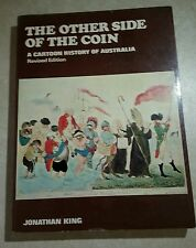 The Other Side of the Coin: A Cartoon History of Australia by Jonathan King