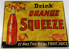 DRINK ORANGE SQUEEZE IT HAS THE REAL FRUIT JUICE HEAVY DUTY METAL ADV STORE SIGN