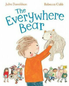 THE EVERYWHERE BEAR BY JULIA DONALDSON BRAND NEW SOFTCOVER