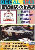 DECAL 1/43 LANCIA 037 RALLY M.PREGLIASCO YPRES 24 R. 1985 6th (01)