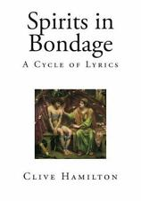 Spirits in Bondage : A Cycle of Lyrics by C. S. Lewis and Clive Hamilton...