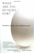 What Are You Hungry For?: Women, Food, and Spiritu