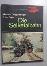 Die Selketalbahn/Zieglgänsberger+Röper/Verkehrsgeschichte /Harzgerode Gernrode