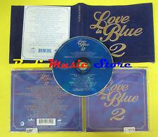 CD LOVE IN BLUE 2 compilation RAMAZZOTTI BLIGE TAKE THAT LENNOX (C10) no lp mc