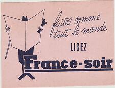 BUVARD PUBLICITAIRE ANCIEN JOURNAL FRANCE-SOIR- Faites comme tout le monde LISEZ