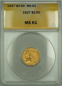1927 $2.50 Indian Quarter Eagle Gold Coin ANACS MS-61 (Better)