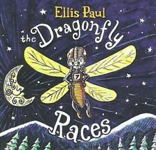 The Dragonfly Races by Ellis Paul (CD, Jan-2008, Black Wolf)