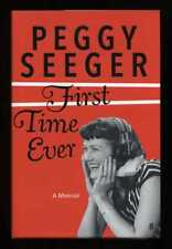 Peggy Seeger - First Time Ever: A Memoir; SIGNED 1st/1st
