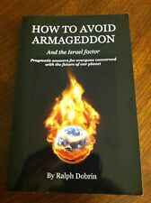 How to Avoid Armageddon and the Israeli Factor. Pragmatic answers for everyone..