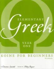 Elementary Greek Koine for Beginners, Year One Workbook by Christine Gatchell