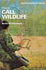 How to Call Wildlife by Byron W. Dalrymple (1975, Paperback)  ~ Read Once