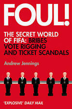 Foul!: The Secret World of FIFA: Bribes, Vote Rigging and Ticket Scandals, Andre