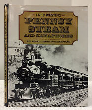 PENNSY STEAM AND SEMAPHORES By Fred Westing, Trains, History, Americana, 1974