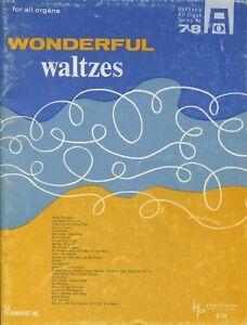 WONDERFUL WALTZES Hansen's All Organ Series No. 78 Hansen Publications Inc ©1962