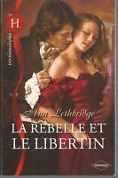 La rebelle et le libertin.Ann LETHBRIDGE  Les historiques  CV10