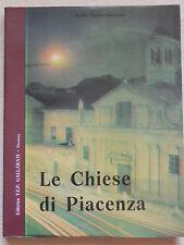 LE CHIESE DI PIACENZA - ERSILIO FAUSTO FIORENTINI EDITRICE T.E.P. GALLARATI 1976