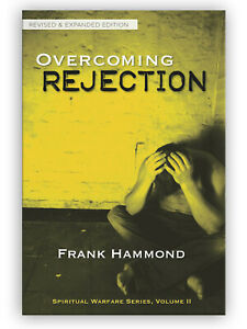 Overcoming Rejection (2019 Updated Edition) - by Frank Hammond