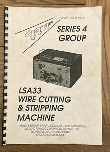 Series 4 Group LSA33 Wire Cutting and Stripping Machine Operators Manual