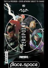 (WK18) BATMAN / FORTNITE: ZERO POINT #1 - 2ND PRINTING - PREORDER MAY 5TH