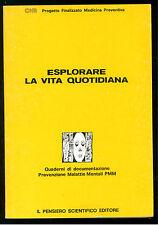 CNR ESPLORARE LA VITA QUOTIDIANA PENSIERO SCIENTIFICO 1984 PSICHIATRIA